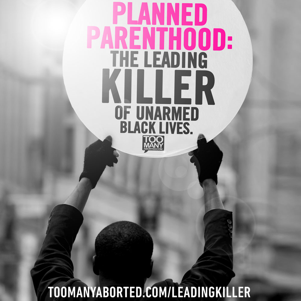 PLANNED-PARENTHOOD---leading-killer-of-unarmed-black-lives